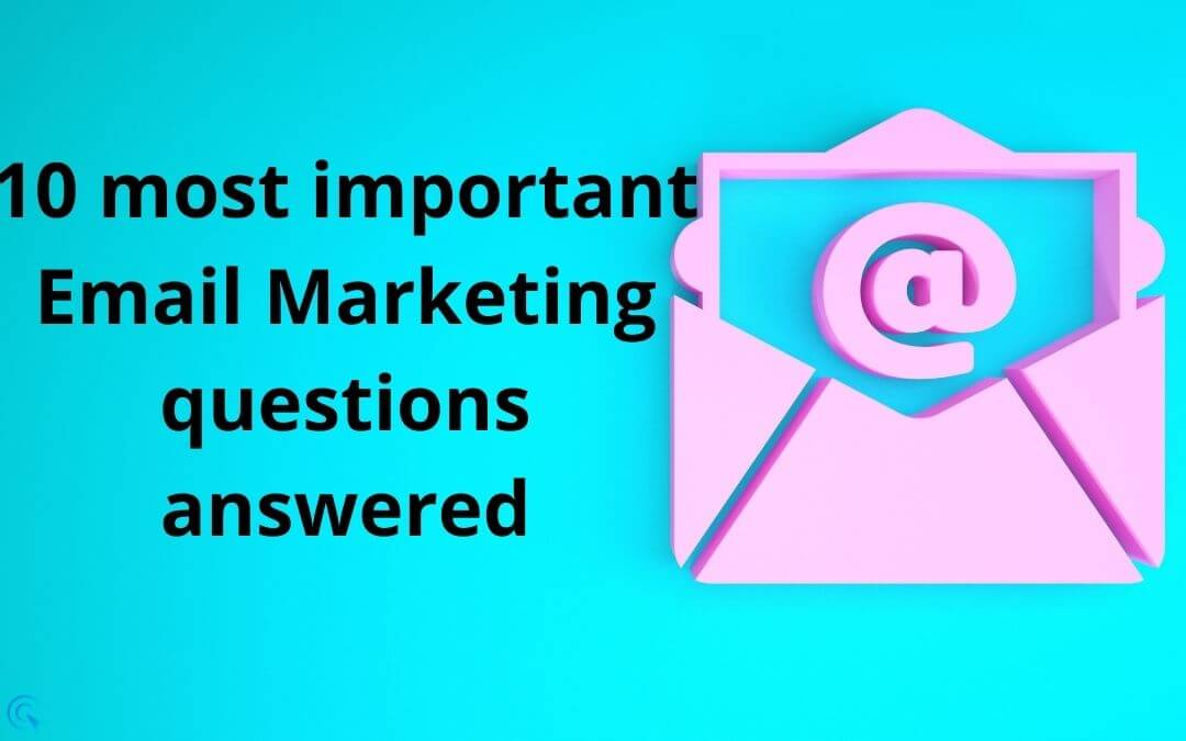 10 most important email marketing questions answered