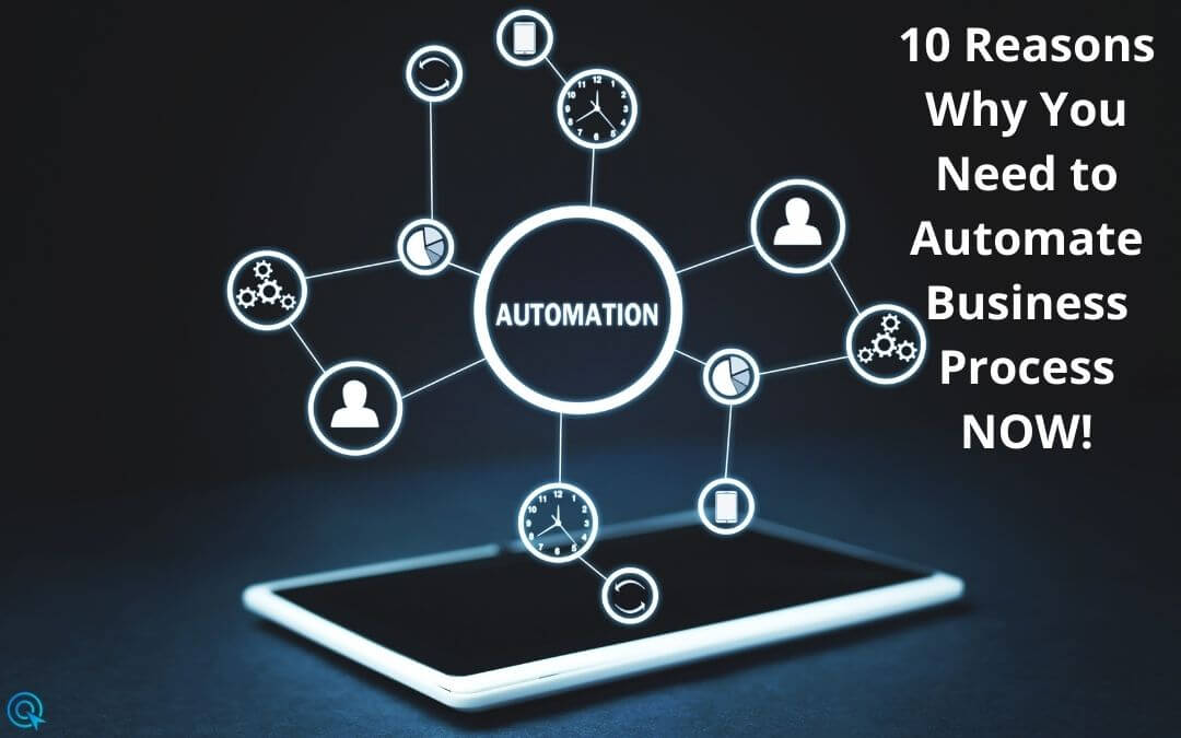 10 Reasons Why You Need to Automate Business Process NOW!