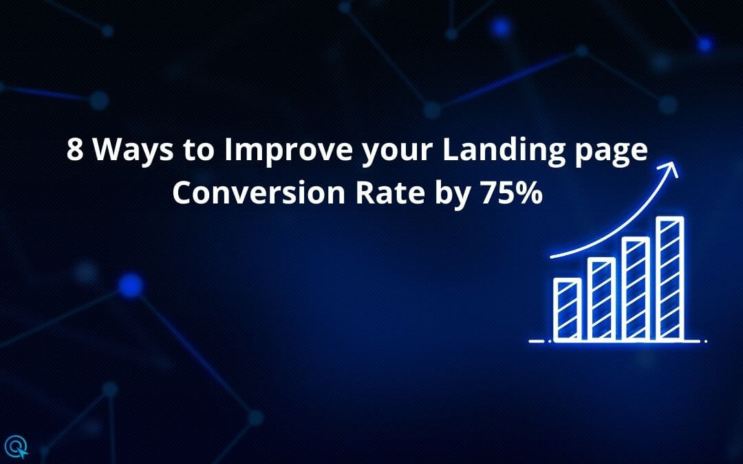 8 Ways to Improve your Landing page Conversion Rate by 75%