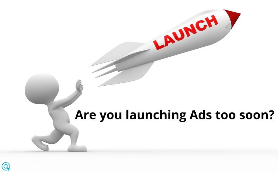 Are you launching Ads too soon?