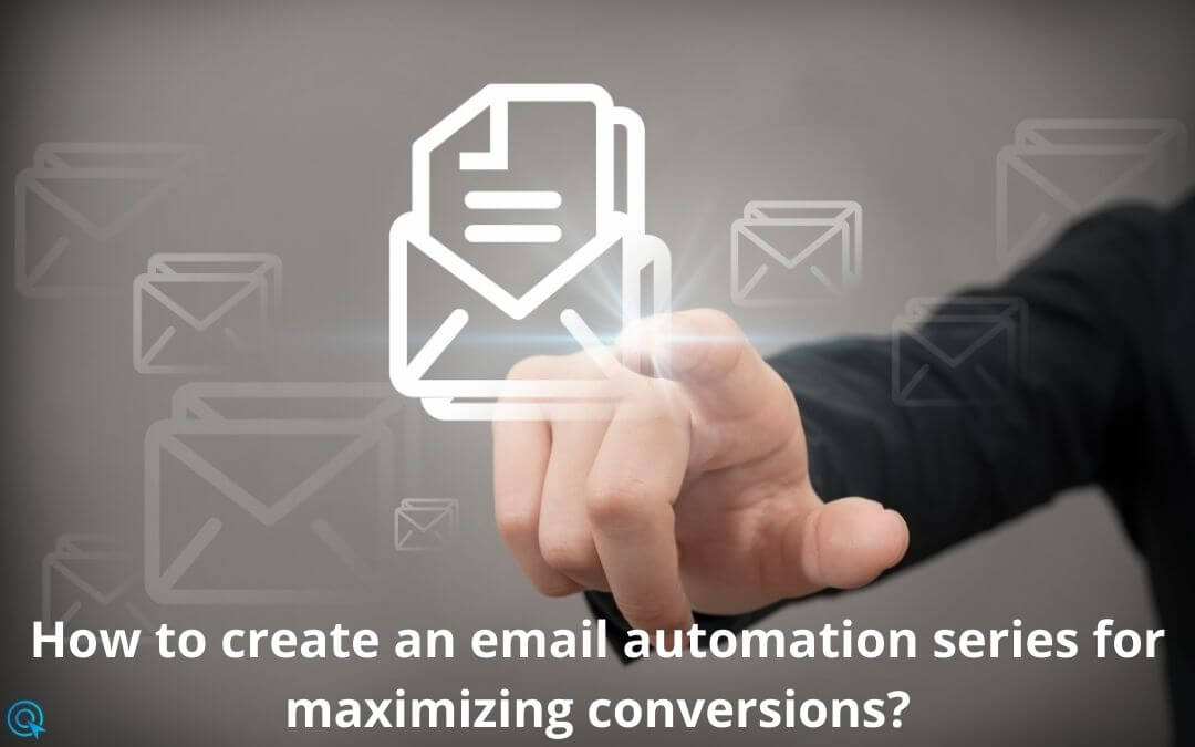 How to create an email automation series for maximizing conversions