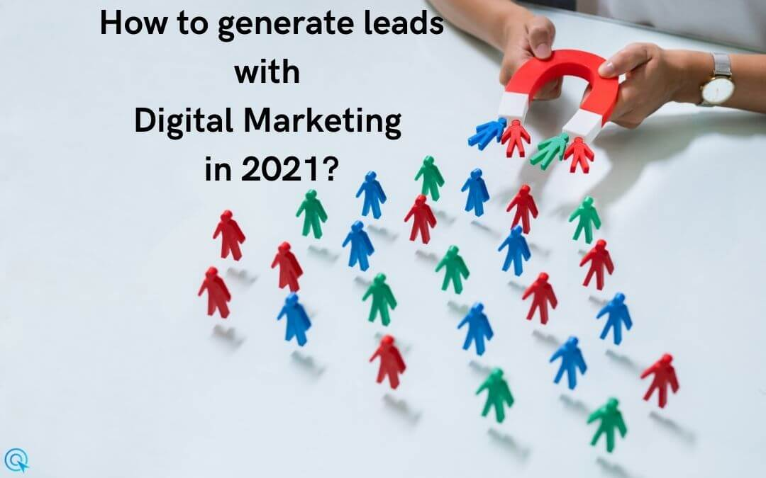 How to generate leads with digital marketing in 2021?