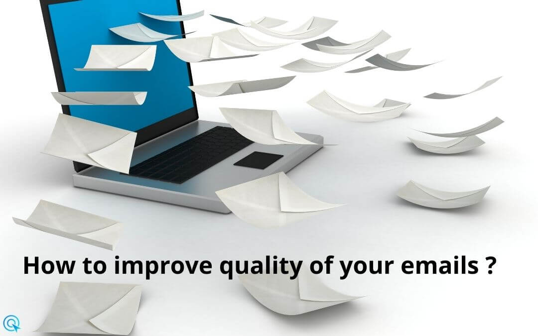 How to improve quality of your emails ?