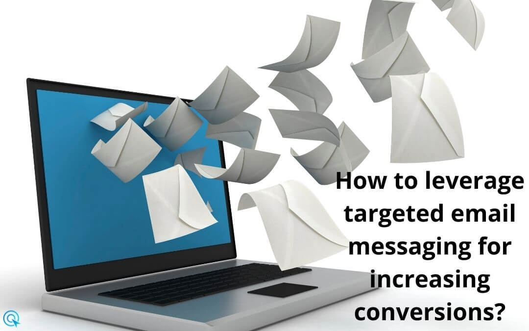 How to leverage targeted email messaging for increasing conversions?