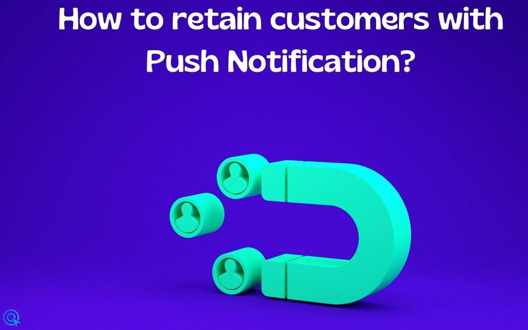 How to retain customers with Push Notification?