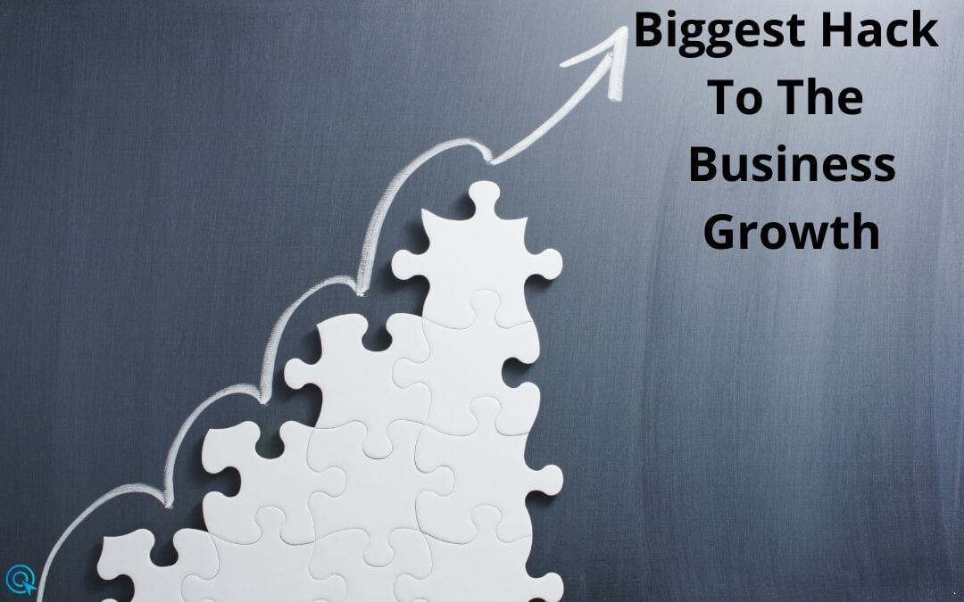 The Biggest hack to the business growth