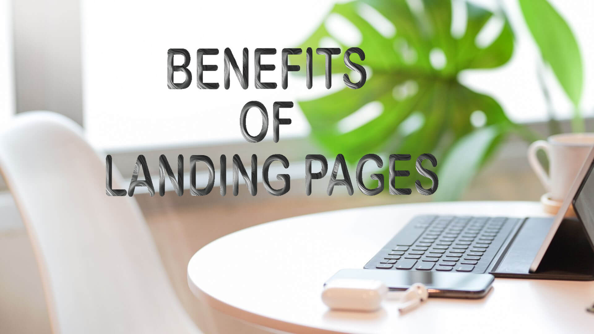 Top 5 Benefits of using Landing Pages