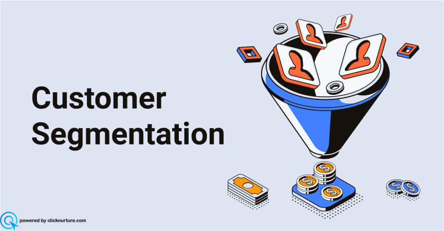Understand Customer Segmentation : Basics and Types